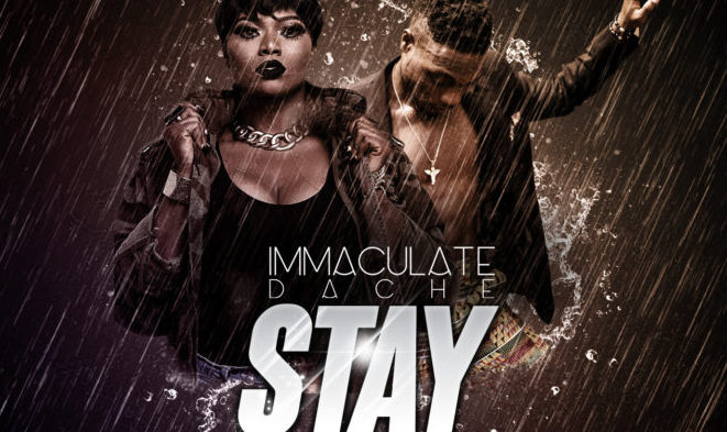 """IMMACULATE DACHE RELEASES NEW SONG """"STAY"""" FT LAX"""